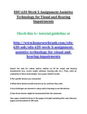 EDU 620 Week 5 Assignment Assistive Technology for Visual and Hearing Impairments