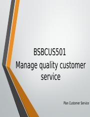 7. BSBCUS501 Manage Quality Customer Service.pptx