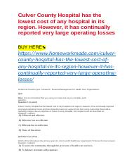 Culver County Hospital has the lowest cost of any hospital in its region. However, it has continuall