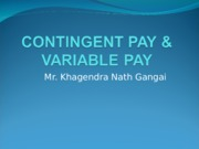 Session# 15 Contingent Pay & Variable pay