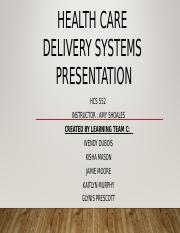 HCS 552 Team C Wk5 Healthcare Delivery Systems Presentation