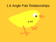 1.6 Angle Pair Relationships