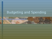 FCS 226 Chapter 10 Budgeting and Spending