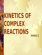 Lecture 6 - Kinetics 2
