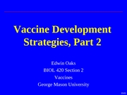 Lecture 7 - Vaccine development strategies part 2