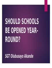 SHOULD SCHOOLS BE OPENED YEAR-ROUND.pptx