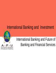 1- International Banking and Future of Banking and Financial Services.pptx