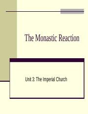 15. The Monastic Reaction