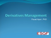 DERIVATIVES MANGEMENT 1