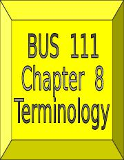 BUS_111_Chapter_8_Terminology.ppt