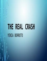 The Real Crash >> The Real Crash Pptx The Real Crash Yenia Borroto The