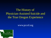 History_of_Assisted_Suicide_and_the_True_Oregon_Experience