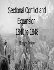13  Sectional Conflict and Expansion 1840 to 1848.pptx