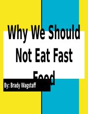 Why We Should Not Eat Fast Food.pptx