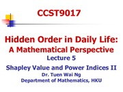CCST9017-Lecture 5(Shapley Value and Power Indices II)