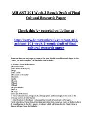 ASH ANT 101 Week 3 Rough Draft of Final Cultural Research Paper