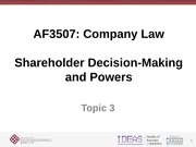 Anna_Topic_3_Shareholders_Powers_and_Meetings - Revised