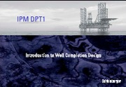 007 IPM DPT - Introduction to Well Completion Design v1.pdf