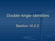 10.2.2 Double-Angle Identities