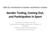 GWS10 Introduction to Gender Women's Studies: Lecture 6 - Gender Testing, Coming Out, & Participatin