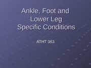 Ankle Foot and Lower Leg Specific Conditions
