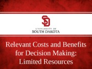 Relevant Costs and Benefits for Decision Making - Limited Resources