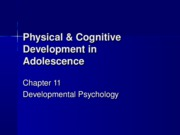 Chapter 11- Physical & Cognitive Development in Adolescence