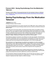 Frances 2016 - Saving psychotherapy from the medication takeover.pdf