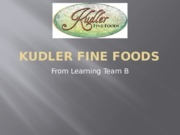 CMGT 410 week 5 Kudler fine Foods Project Presentation