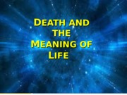 Death and Meaning 1