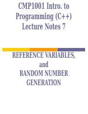 CMP1001_lecture_notes_7_reference_variables_and_random_number_generation (1).pptx