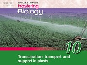 Chapter 10 Transpiration ,Transport and Support in Plants
