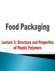 Food Packaging, Lecture 3, Plastic Polymers,  Spring 2016.pptx