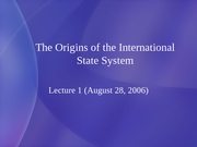 1 Origins of the International State System