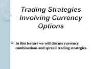 Lecture 8 - Currency Option Trading Strategies (S.V.)