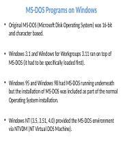 CIS-1160-10 ppt - MS-DOS Programs on Windows Original MS-DOS