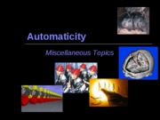 Automaticity Misc