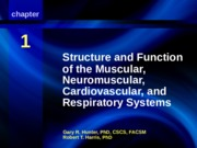 chapter 1 - Structure and function, muscle, neuromuscular, cardiovascular, and respiratory systems.p