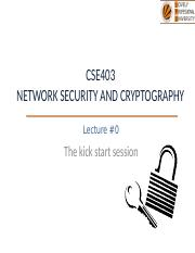 1 Introduction Network Security Cryptography Ppt Cse403 Network Security And Cryptography Lecture 0 The Kick Start Session Course Details U2022 Ltp U2013 Course Hero
