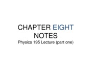 CHAPTER 8 PHYS195 NOTES (part two)