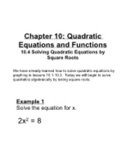 10.4 Solving Quadratic Equations by Square Roots
