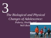CH3 The Biological and Physical Changes of Adolescence