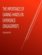 The Importance of gaining hands-on experience (engagement).pptx