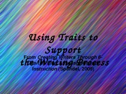 Using Traits to Support Writing Process_Spandel Ch 7