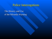 Lecture 20-Police Interrogations