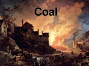 Lecture  11 -  Origin of Coal and Coal Mining  Spring 2015