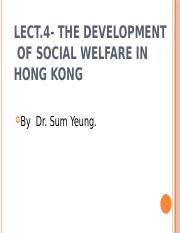 Lect.4-The Social Welfare Development in Hong Kong -an overall view.pptx