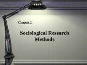 Ch2 - Sociological Research Methods