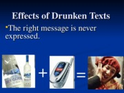 Effects of Drunken Texts