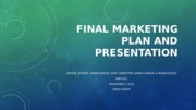 Final Marketing Plan and Presentation